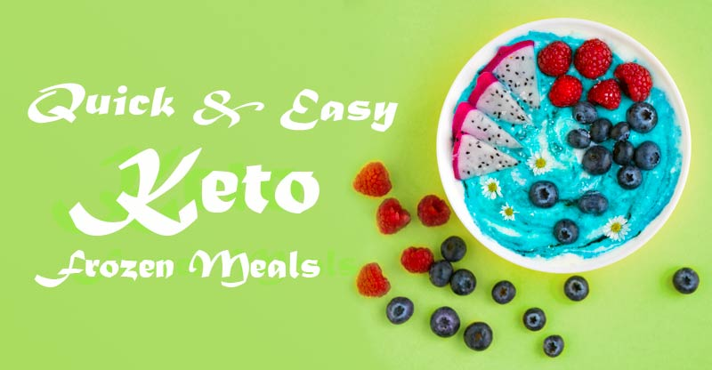 easy Keto Frozen Meals