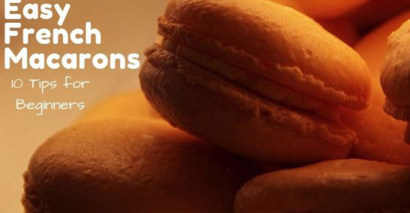 How To Make Easy French Macarons