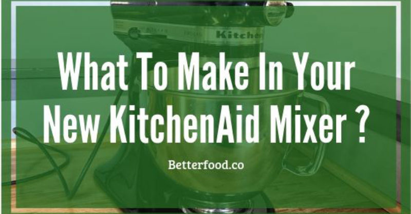 What to make in my new kitchenaid mixer
